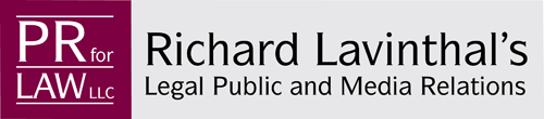 Richard Lavinthal's PRforLAW, LLC Legal Media Relations